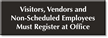 Visitors, Vendors, Non-Scheduled Employees Register At Office Sign