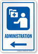 Administration Left Arrow Hospital Sign