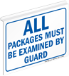 Packages Must Be Examined By Guard Sign