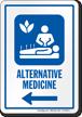 Alternative Medicine Sign With Left Arrow
