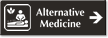 Alternative Medicine Engraved Sign with Right Arrow Symbol