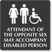 Attendant Of Opposite Sex Accompany Disabled Engraved Sign