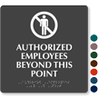 Authorized Employees Beyond This Point Sign with Braille