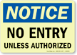No Entry Unless Authorized Glowing Notice Sign