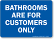 Bathrooms For Customers Only Sign