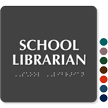School Librarian ADA TactileTouch™ Sign with Braille