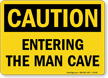 Caution Entering Man Cave Sign
