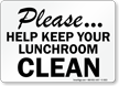 Help Keep This Lunchroom Clean Sign