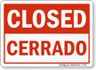 Closed, Cerrado Bilingual Sign