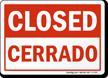 Closed, Cerrado Bilingual Sign