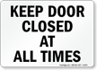 Keep Door Closed Times Sign