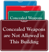 Concealed Weapons Not Allowed In This Building Sign