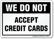We Do Not Accept Credit Cards Mirror Sign