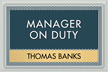 Custom Optik Manager on Duty Sign, 6.875in. x 10.375in.