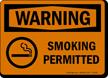 WARNING: SMOKING PERMITTED