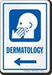 Dermatology Left Arrow Hospital Sign