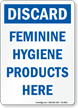 Discard Feminine Hygiene Products Here Sign