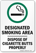 Designated Smoking Area, Dispose Cigarette Butts Properly Sign
