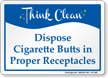 Dispose Cigarette Butts Think Clean Sign