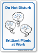 Do Not Disturb, Brilliant Minds Work Sign