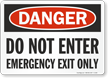 Danger Do No Enter Emergency Exit Only Sign