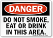 Danger Do Not Smoke Eat Drink Sign