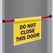 Do Not Close This Door Barricade Sign