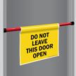 Do Not Leave Door Open Barricade Sign