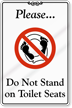 Please Do Not Stand On Toilet Seats Sign