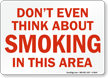 Don't Even Think About Smoking Sign