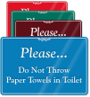 Do Not Throw Paper Towels In Toilet Sign