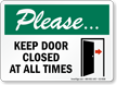 Keep Door Closed At All Times Please Sign
