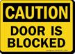Door Is Blocked OSHA Caution Sign