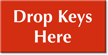 Drop Keys Here Engraved Sign