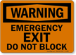 Warning Emergency Exit Do Not Block Sign
