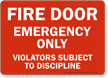 Emergency Only Violators Subject To Discipline Sign