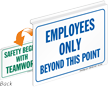 Employees Only Safety Begins With Teamwork Sign