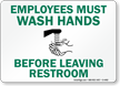 Employees Wash Hands Before Leaving Restroom Sign