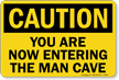 You Are Now Entering The Man Cave Sign