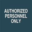 Contour/Esquire Authorized Personnel Only Sign, 5.5in. x 5.5in.