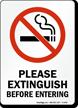 Please Extinguish Before Entering (symbol) Sign