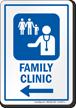 Family Clinic Left Arrow Hospital Sign