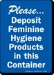 Please Deposit Feminine Hygiene Products Sign