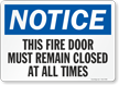 Notice Fire Door Must Remain Closed Sign