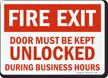Fire Exit Door Must Kept Unlocked Sign