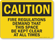 Fire Regulations Demand Space Be Kept Clear Sign