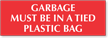 Garbage Must Be In A Plastic Bag Engraved Sign