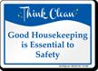 Good Housekeeping Is Essential Think Clean Sign
