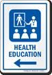 Health Education Left Arrow Hospital Sign