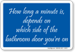 How Long Minute Is Funny Bathroom Sign